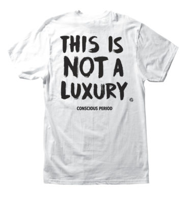 conscious-period-this-is-not-a-luxury-tee-35